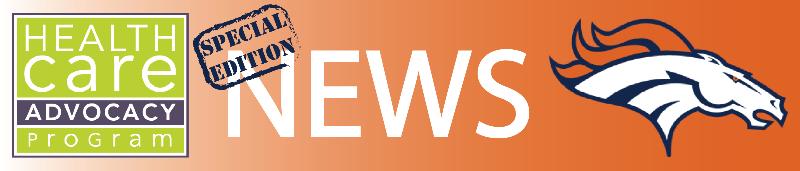 Health Care Advocacy Program News