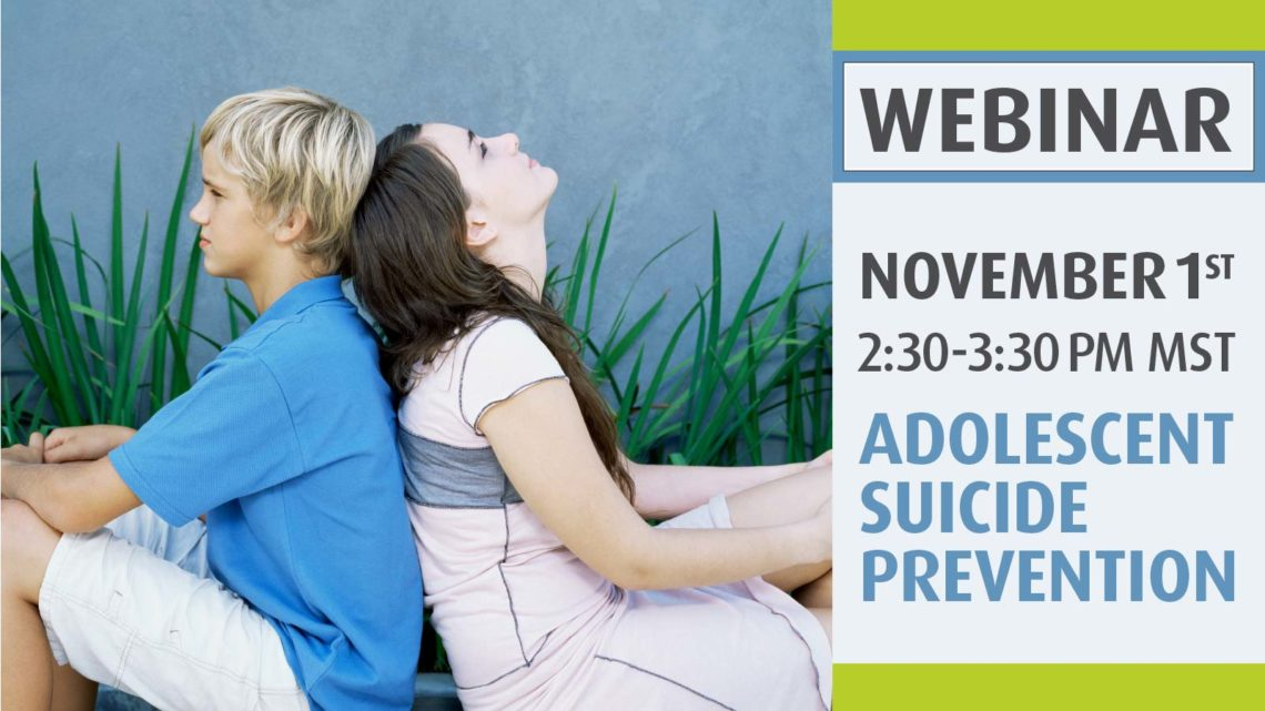 Webinar: Adolescent Suicide Prevention