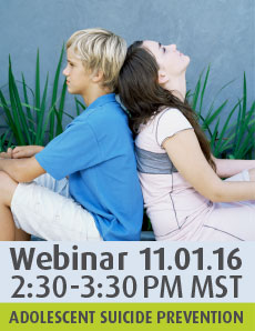 Webinar: Adolescent Suicide Prevention, October 25th at 1:00pm